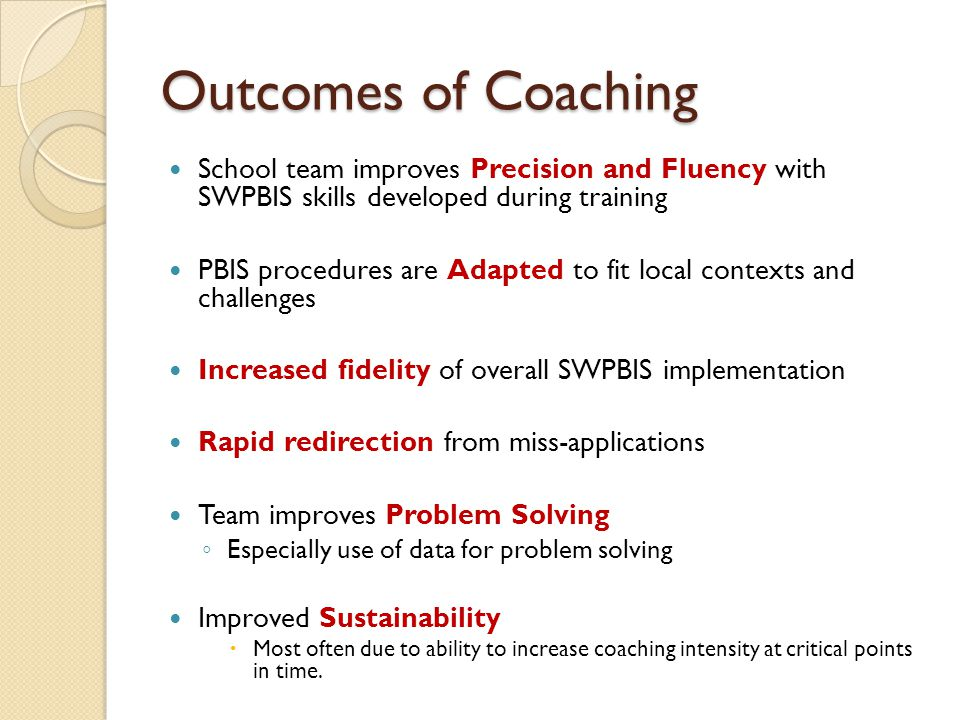 Outcomes of Coaching School team improves Precision and Fluency with SWPBIS skills developed during training.
