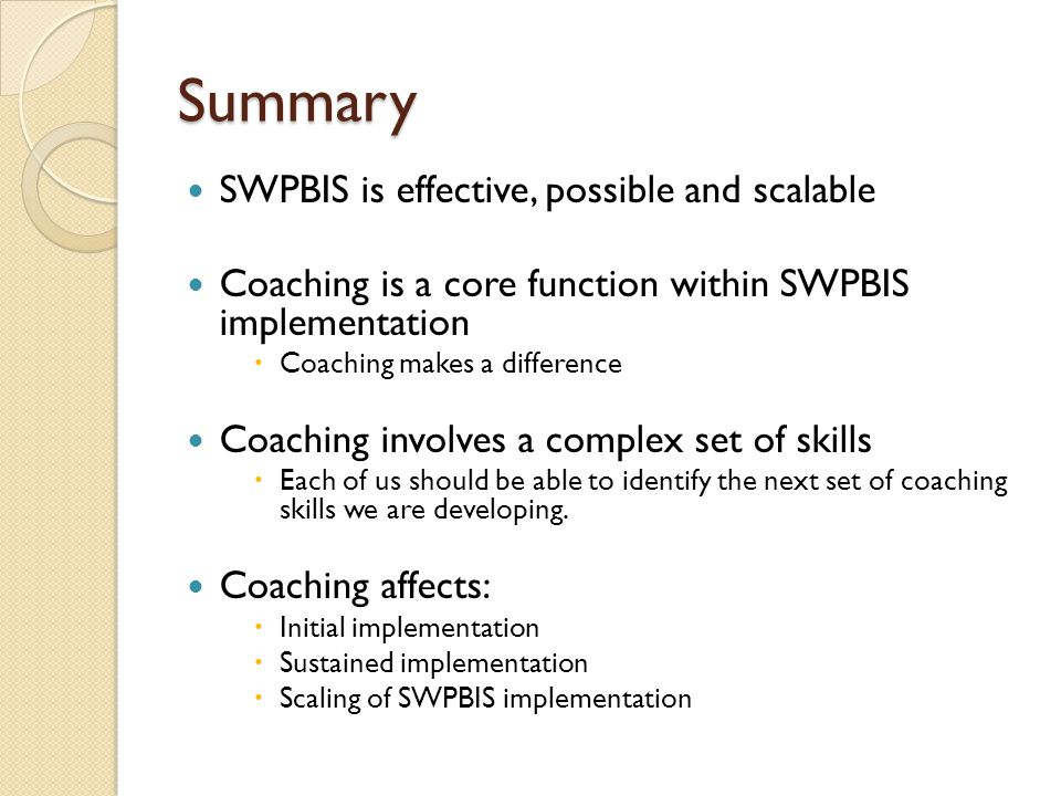 Summary SWPBIS is effective, possible and scalable