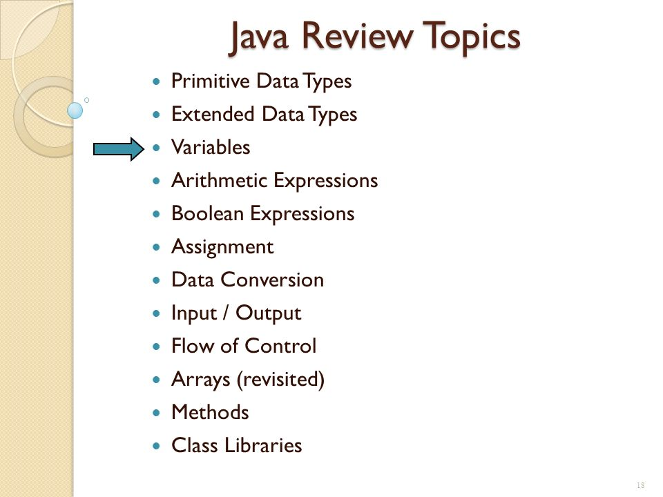Java Review Topics Primitive Data Types Extended Data Types Variables