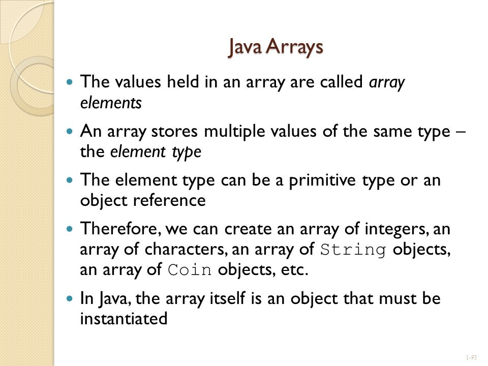 Java Arrays The values held in an array are called array elements