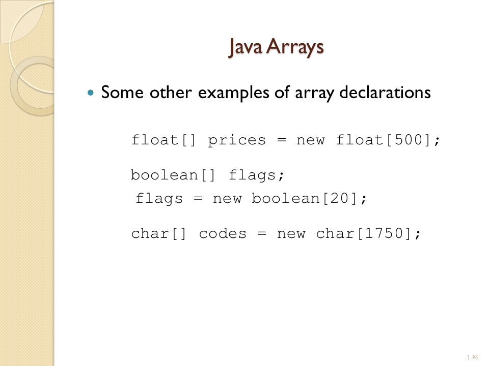 Java Arrays Some other examples of array declarations