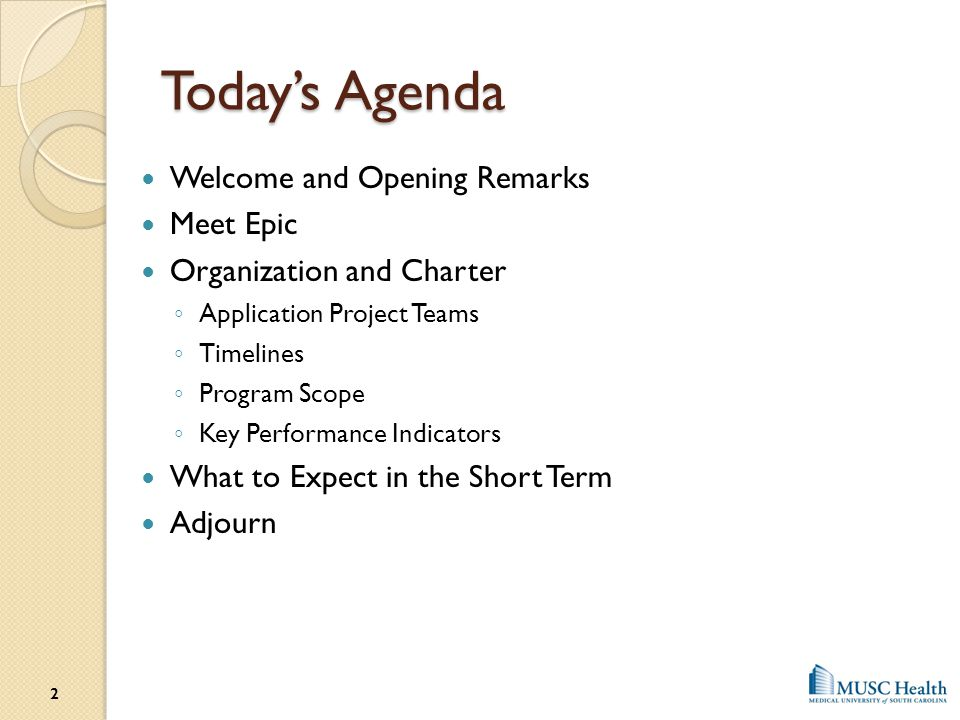 Today's Agenda Welcome and Opening Remarks Meet Epic