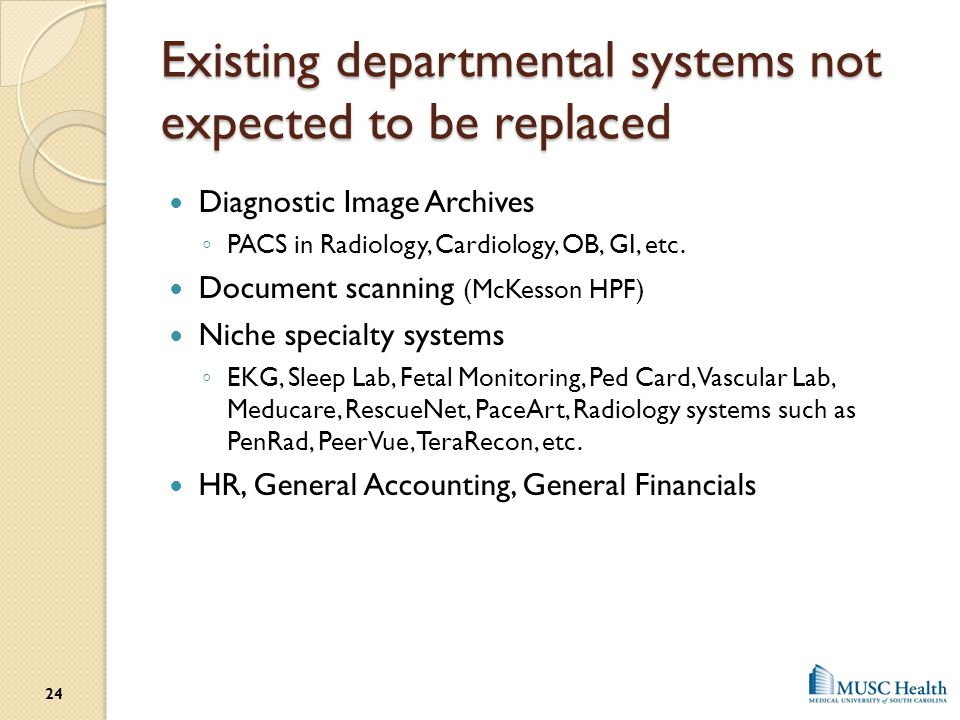 Existing departmental systems not expected to be replaced
