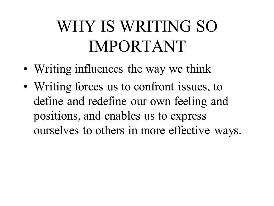 why is writing important Why is handwriting important jotting down a shopping list, writing a birthday card, taking down a phone message, completing a form at the bank.