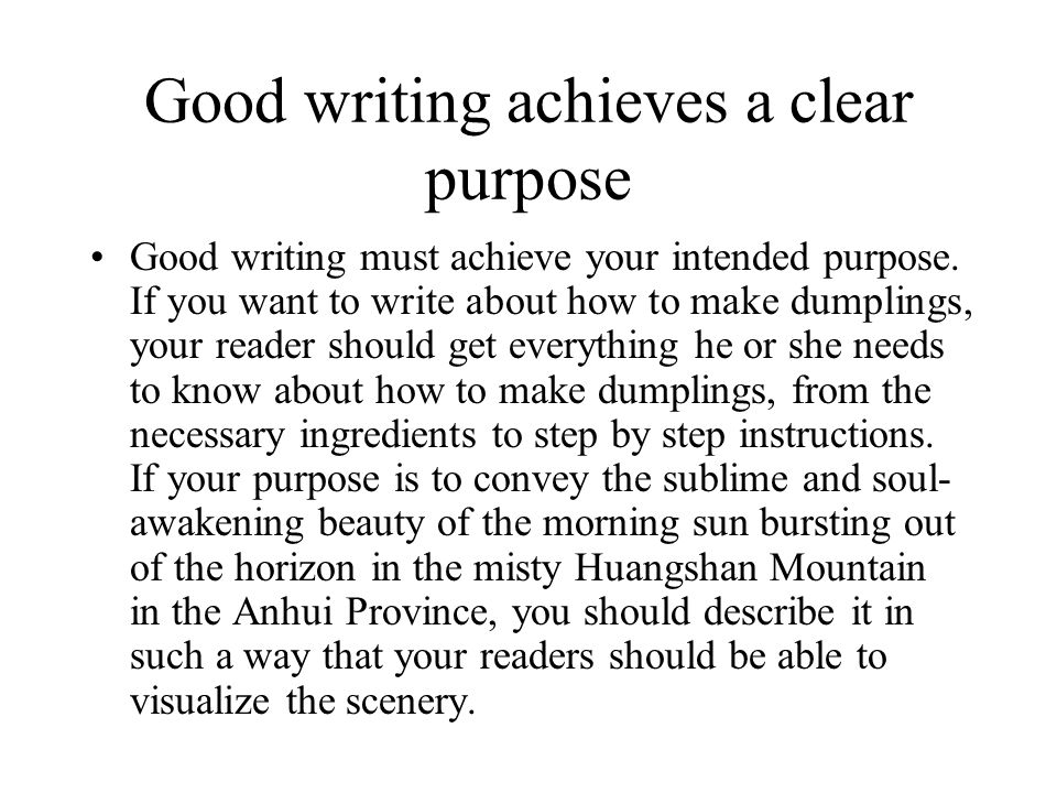 Good writing achieves a clear purpose