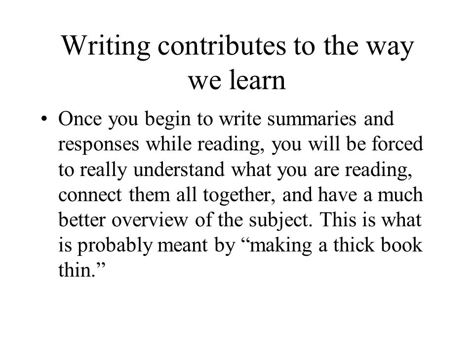 Writing contributes to the way we learn