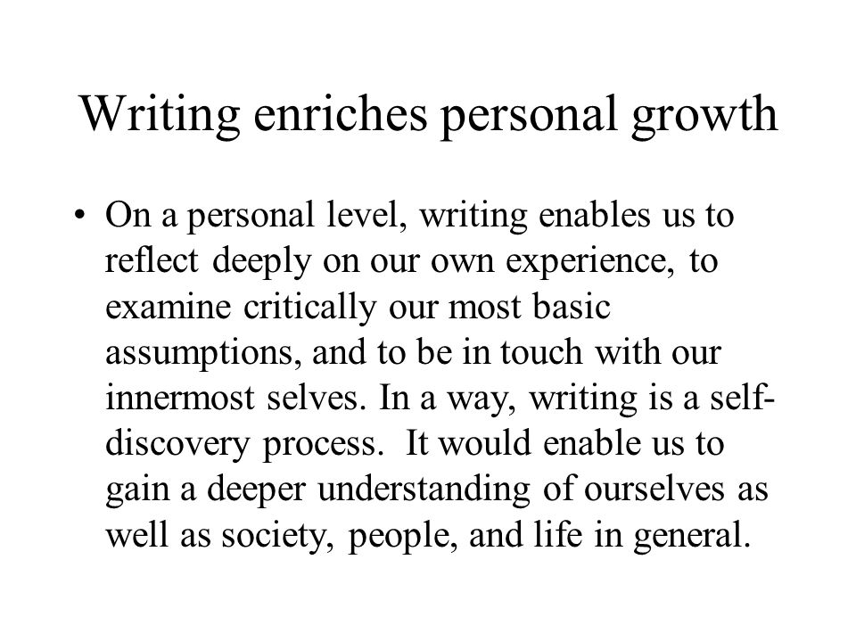 Writing enriches personal growth