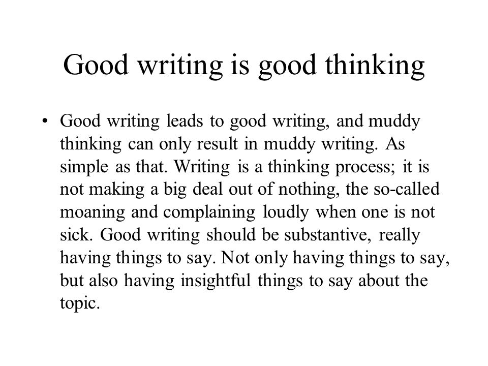 Good writing is good thinking