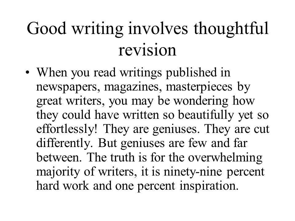Good writing involves thoughtful revision