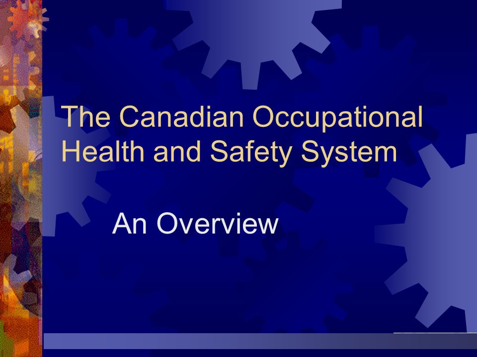The Canadian Occupational Health and Safety System