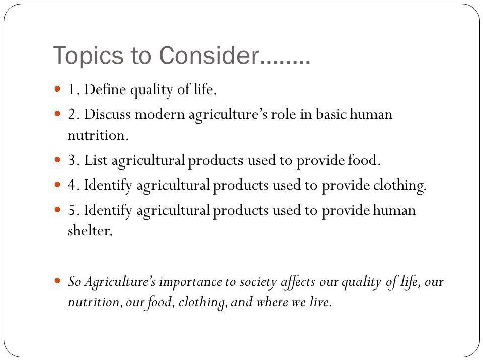 Topics to Consider…….. 1. Define quality of life.