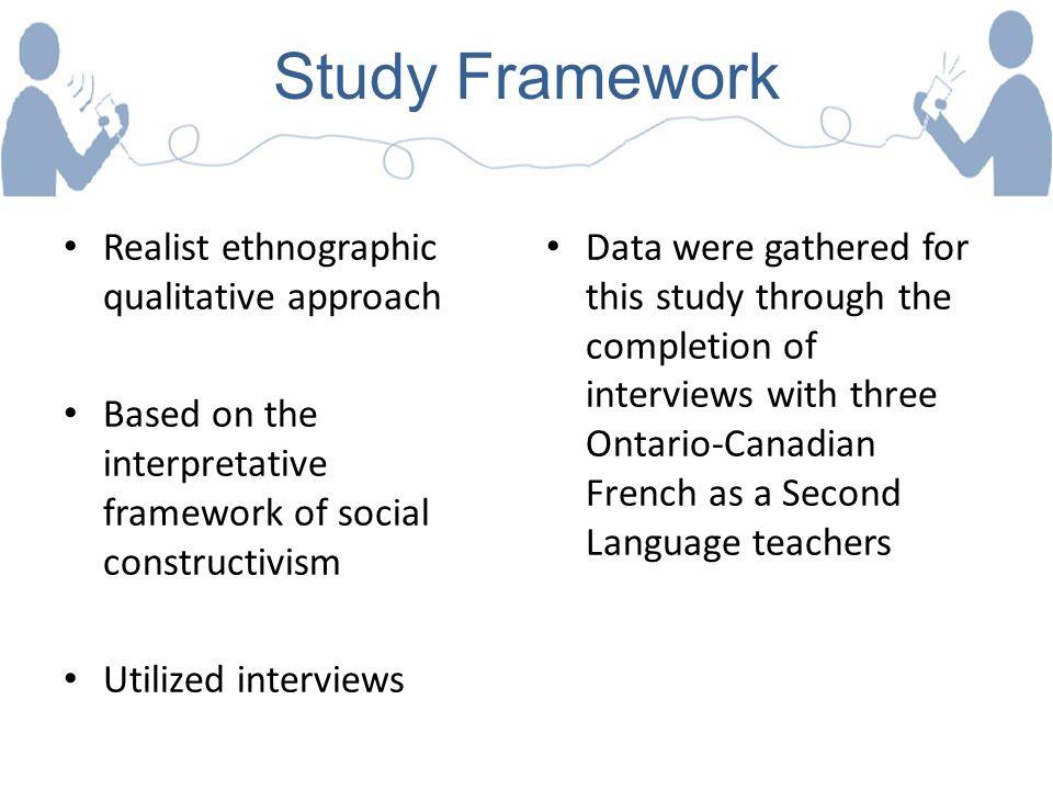 Study Framework Realist ethnographic qualitative approach