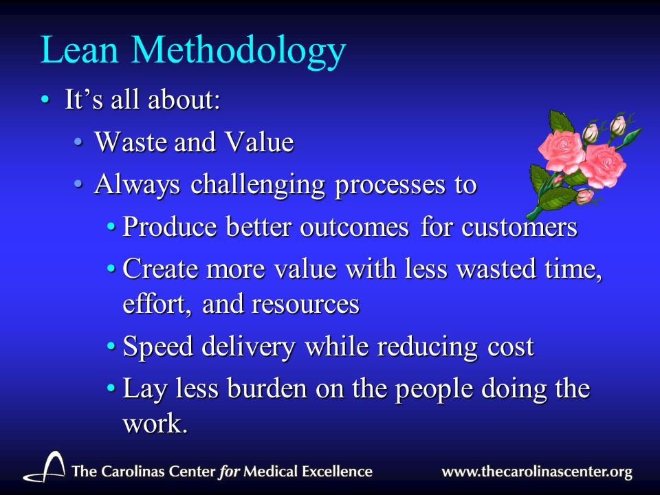 Lean Methodology It's all about: Waste and Value