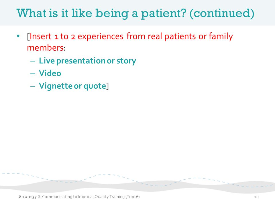 What is it like being a patient (continued)