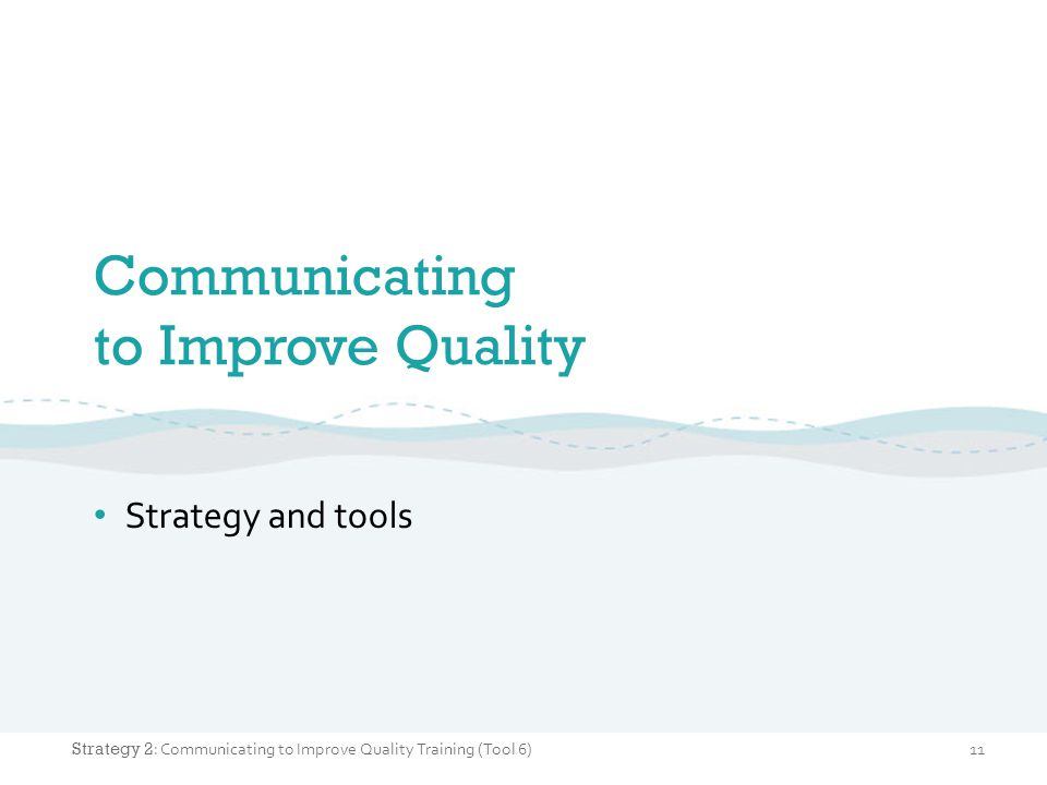 Communicating to Improve Quality