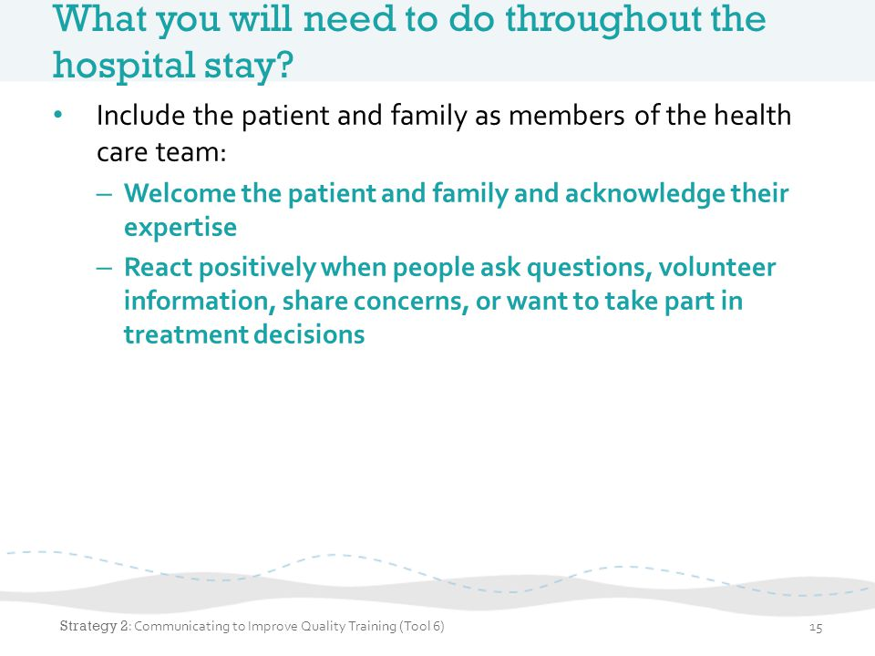 What you will need to do throughout the hospital stay