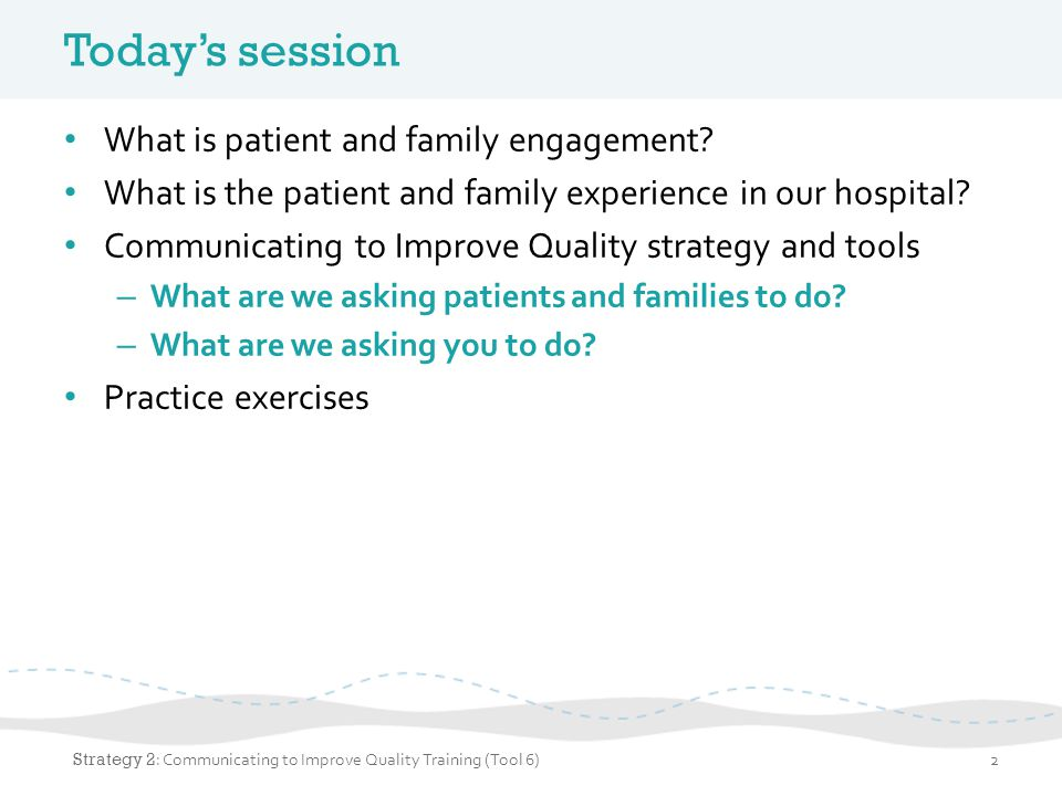 Today's session What is patient and family engagement