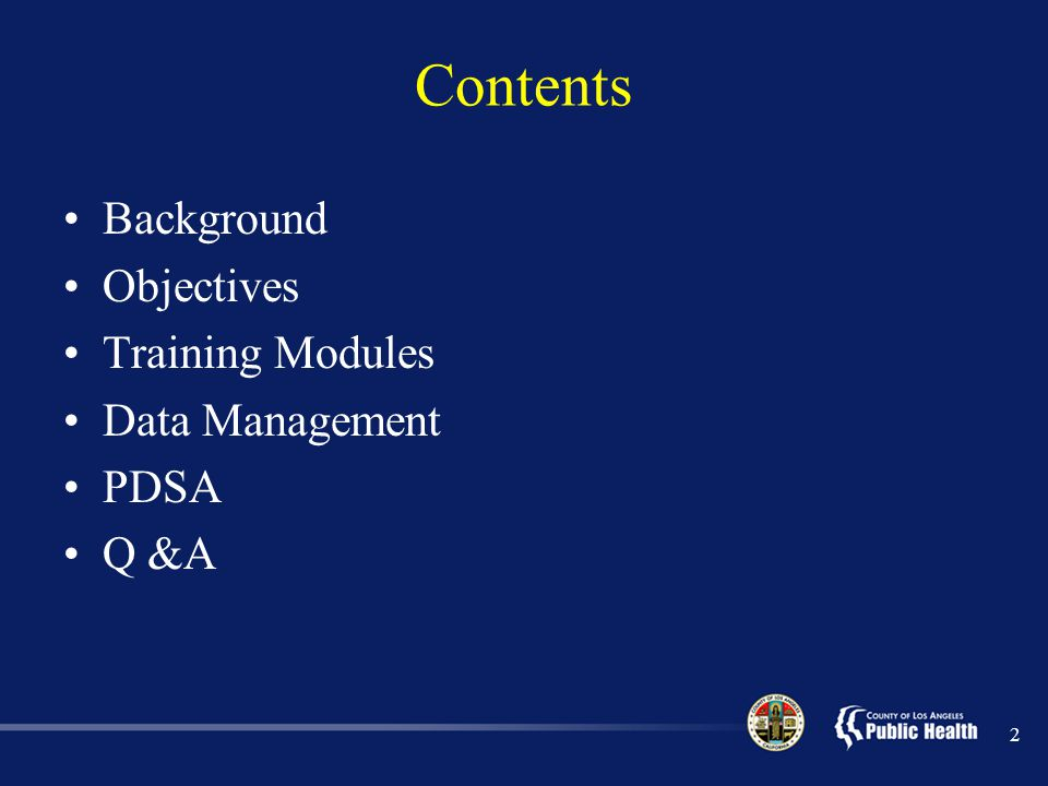 Contents Background Objectives Training Modules Data Management PDSA