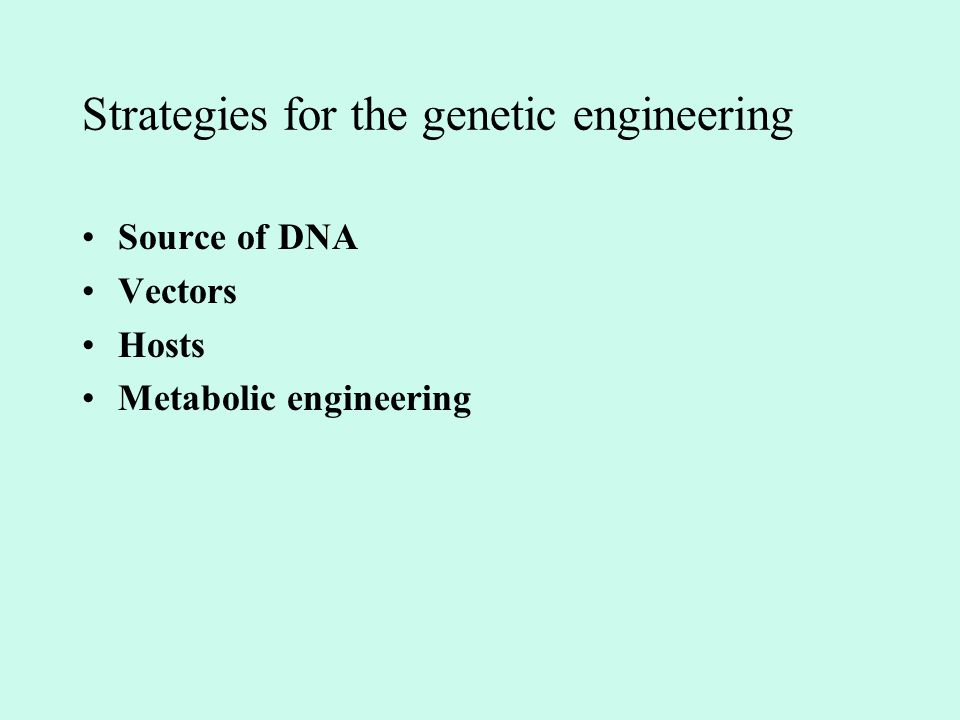 Strategies for the genetic engineering