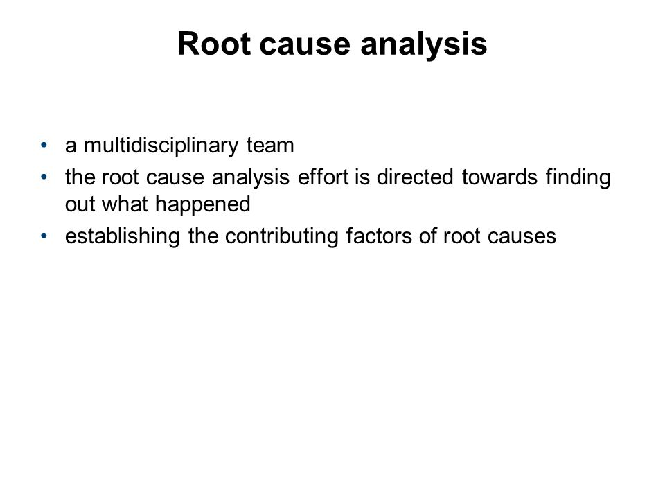 Root cause analysis a multidisciplinary team