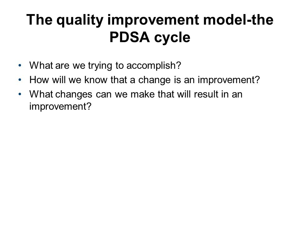 The quality improvement model-the PDSA cycle