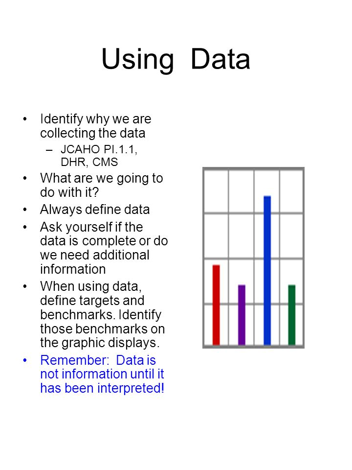 Using Data Identify why we are collecting the data