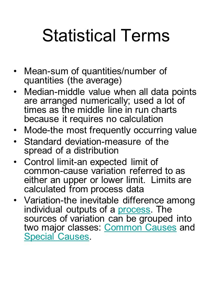 Statistical Terms Mean-sum of quantities/number of quantities (the average)