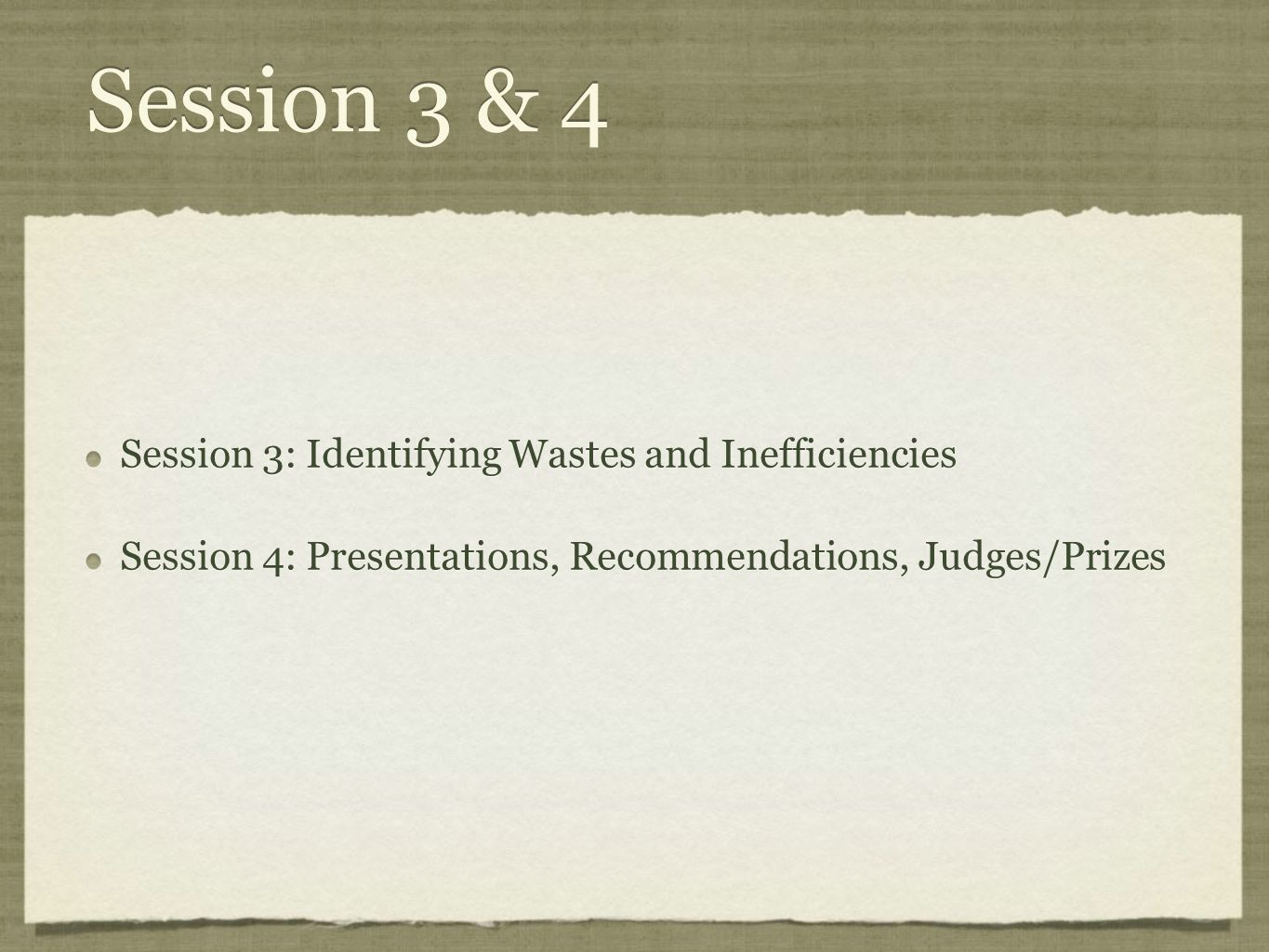 Session 3 & 4 Session 3: Identifying Wastes and Inefficiencies