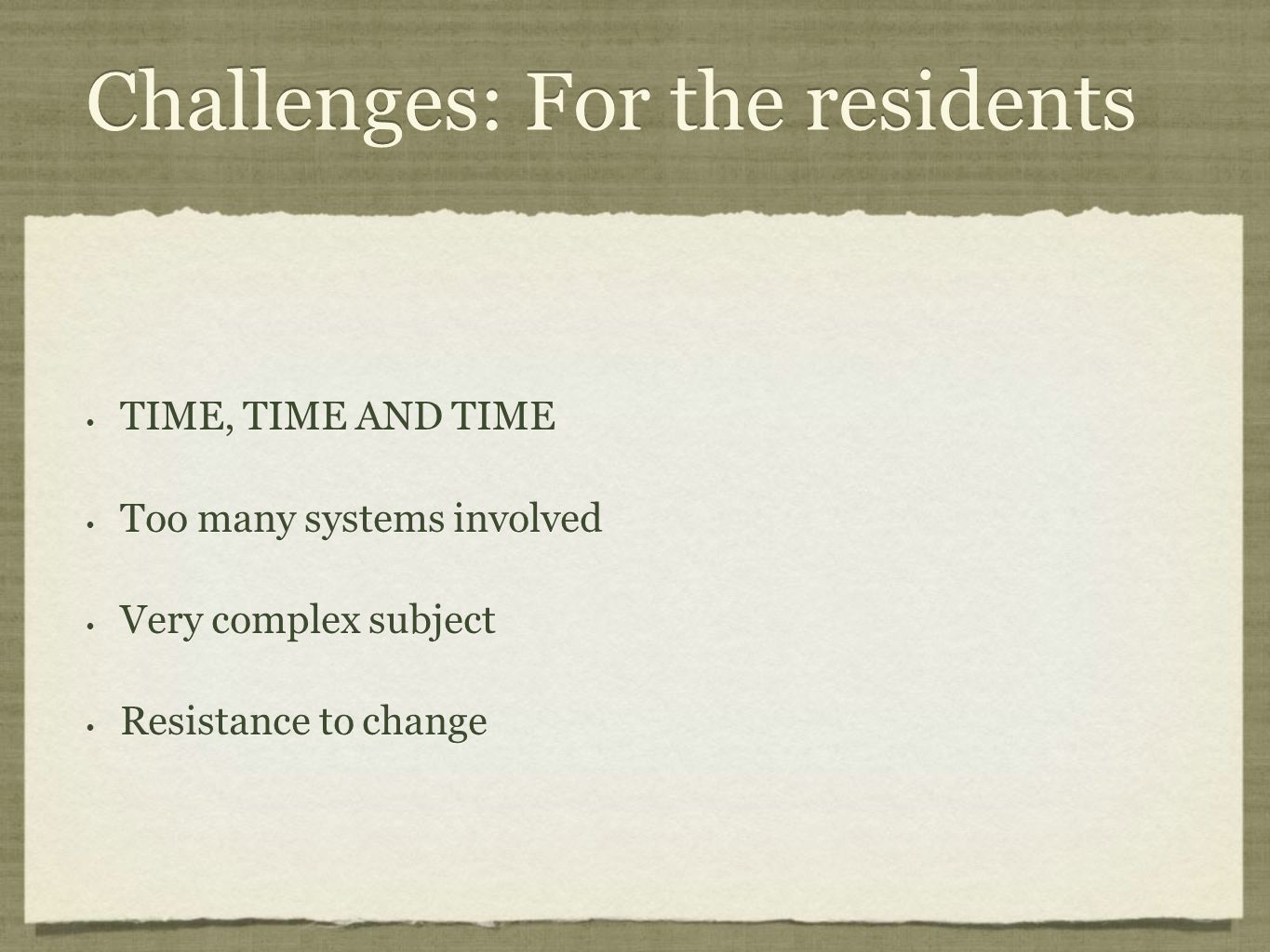 Challenges: For the residents