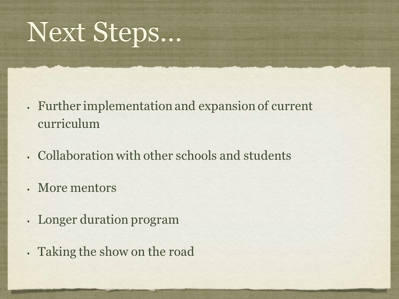 Next Steps… Further implementation and expansion of current curriculum