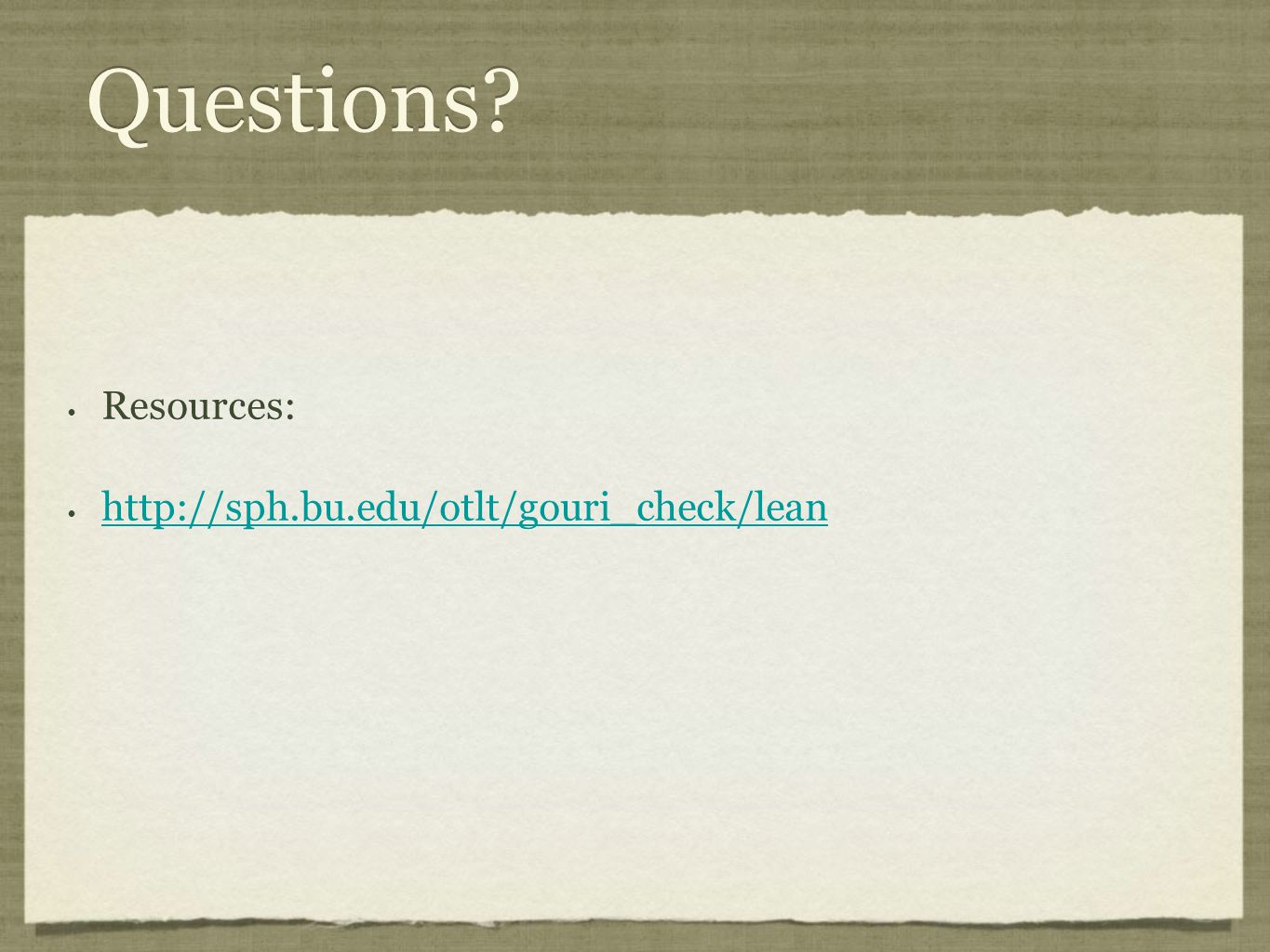 Questions Resources: