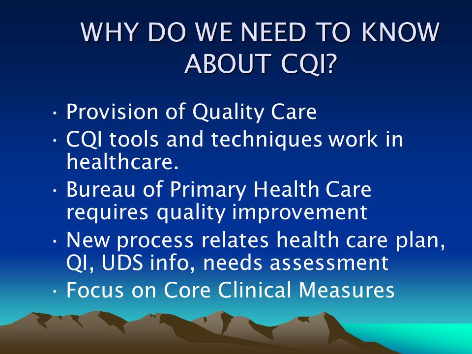WHY DO WE NEED TO KNOW ABOUT CQI