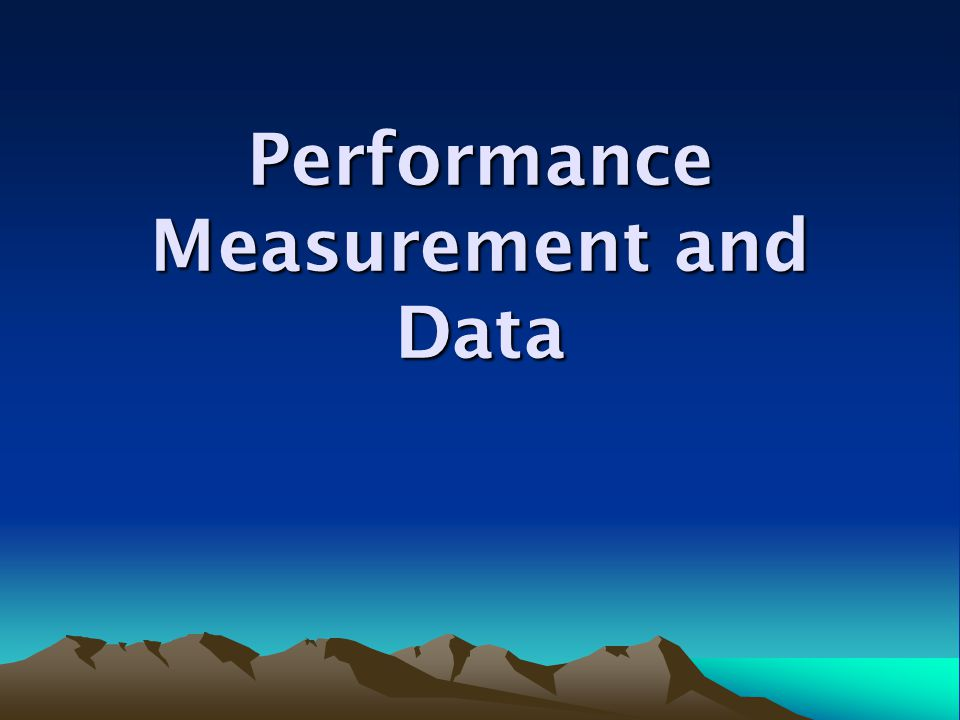 Performance Measurement and Data