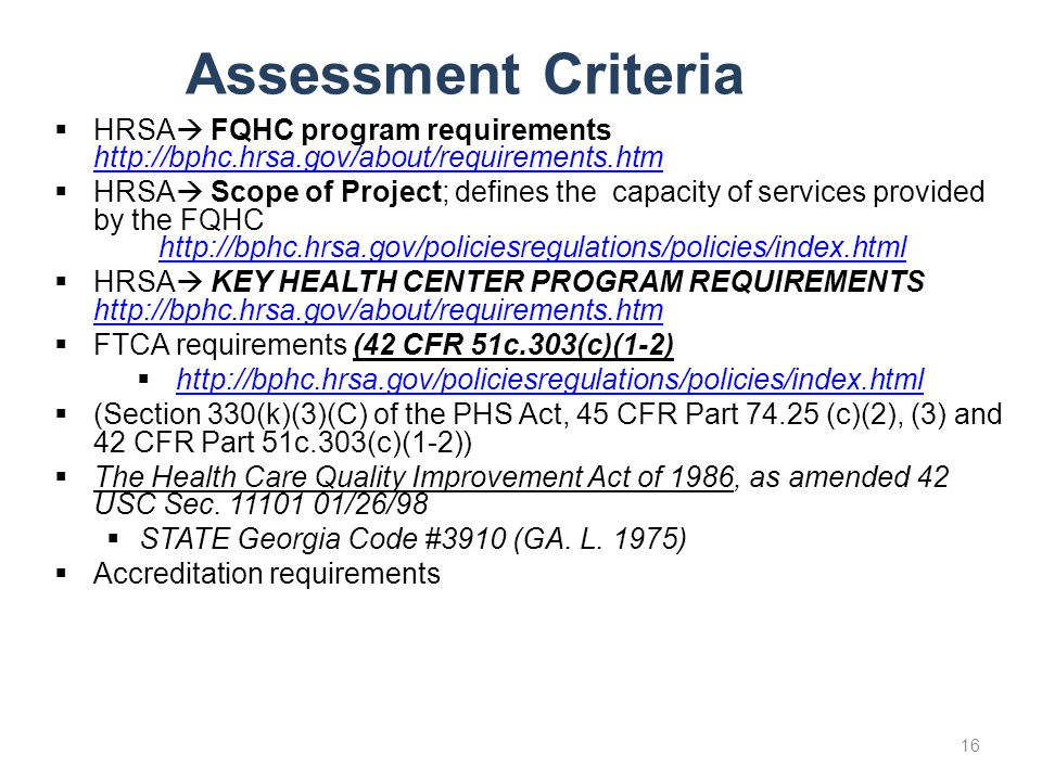 Assessment Criteria HRSA FQHC program requirements http://bphc.hrsa.gov/about/requirements.htm.