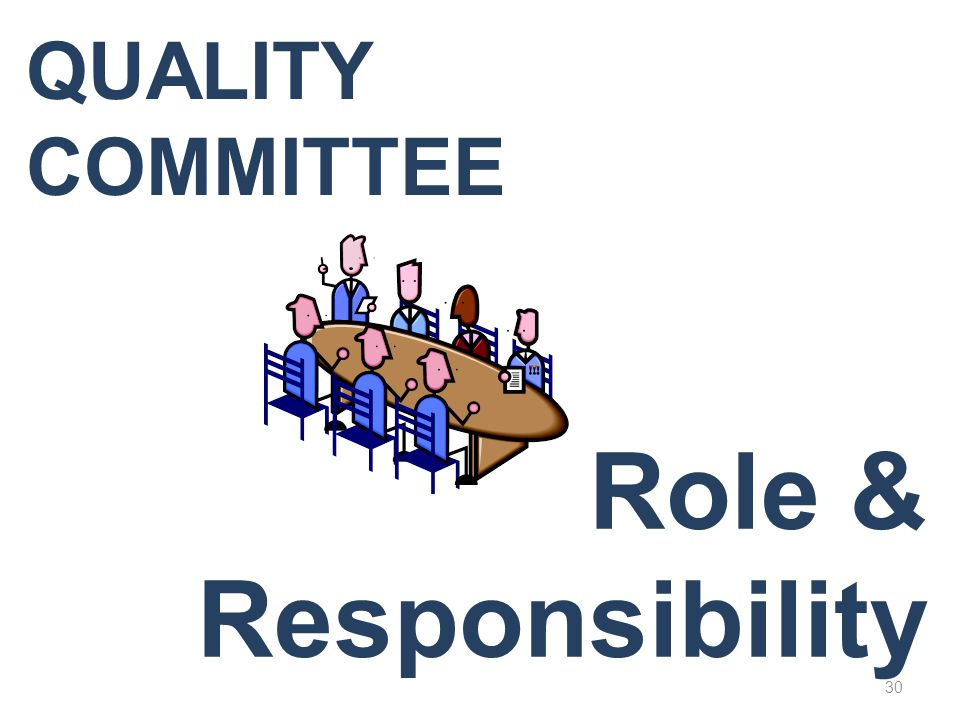 Quality Committee Role & Responsibility