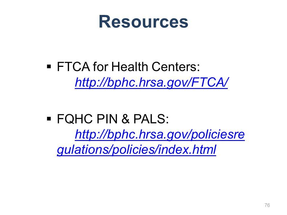 Resources FTCA for Health Centers: http://bphc.hrsa.gov/FTCA/