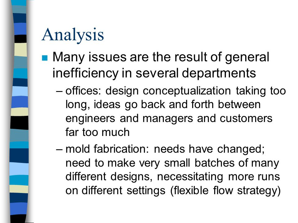 Analysis Many issues are the result of general inefficiency in several departments.