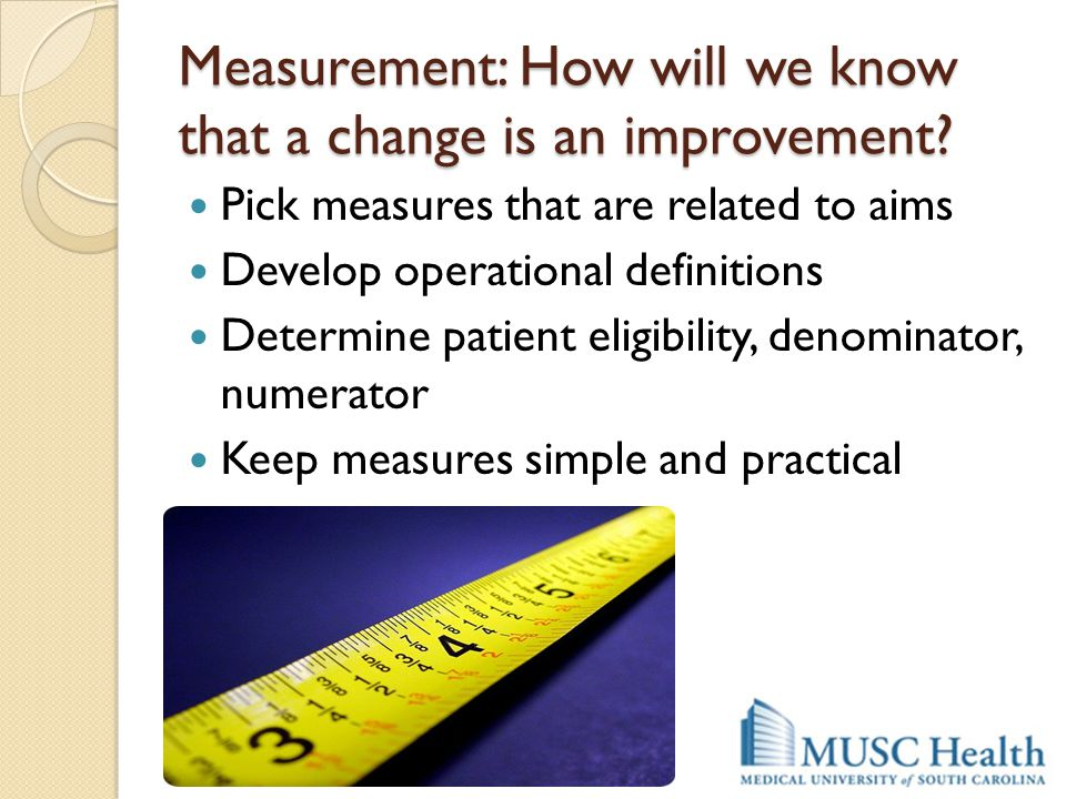 Measurement: How will we know that a change is an improvement