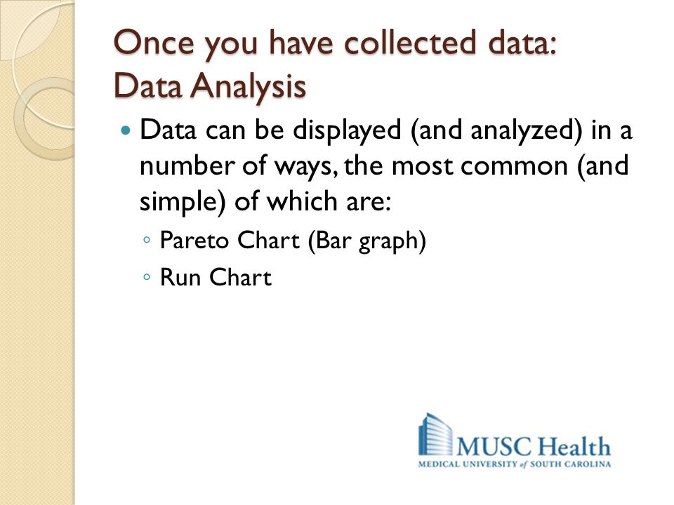 Once you have collected data: Data Analysis