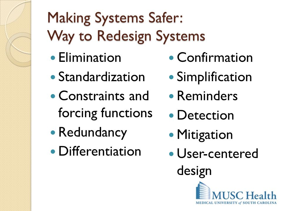Making Systems Safer: Way to Redesign Systems