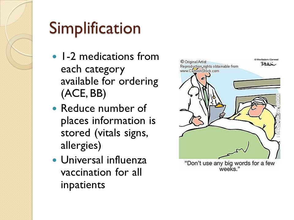 Simplification 1-2 medications from each category available for ordering (ACE, BB)