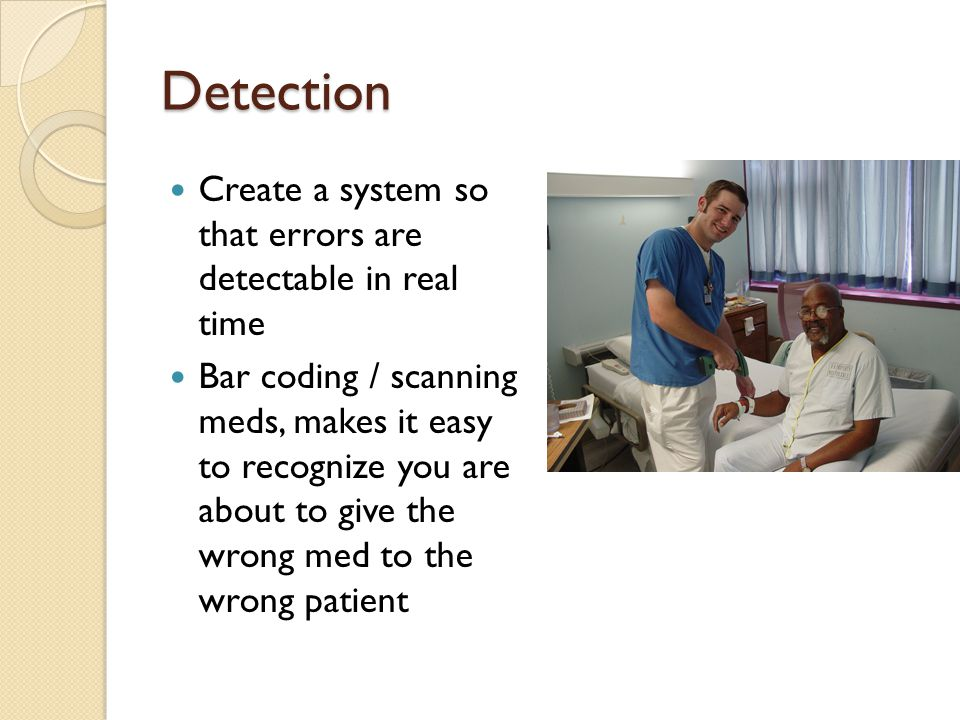 Detection Create a system so that errors are detectable in real time