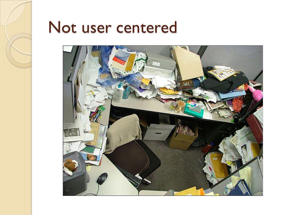 Not user centered
