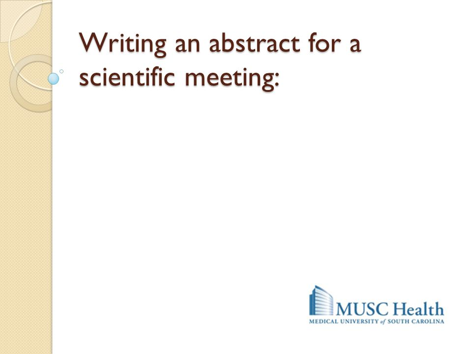 Writing an abstract for a scientific meeting: