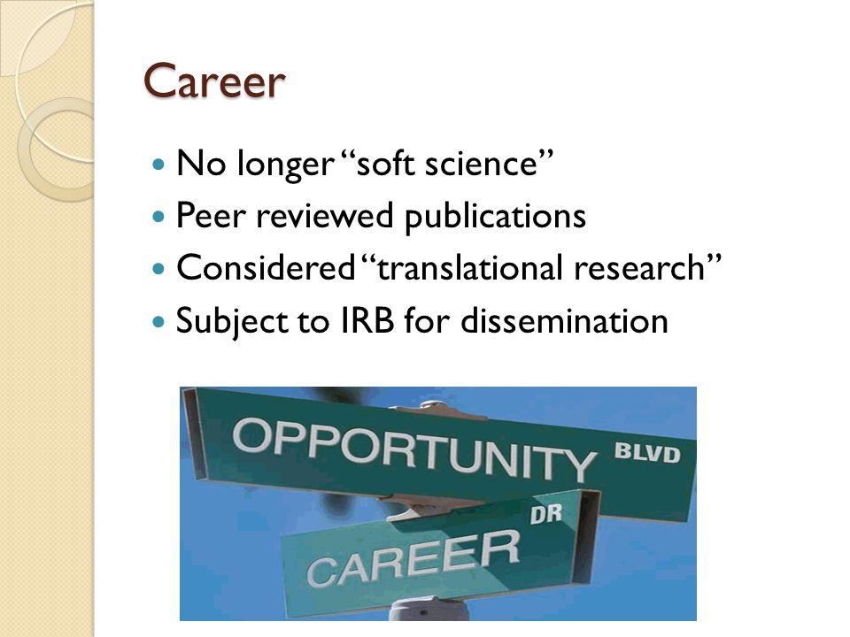 Career No longer soft science Peer reviewed publications