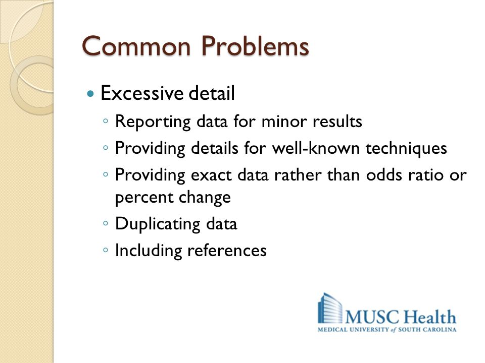 Common Problems Excessive detail Reporting data for minor results
