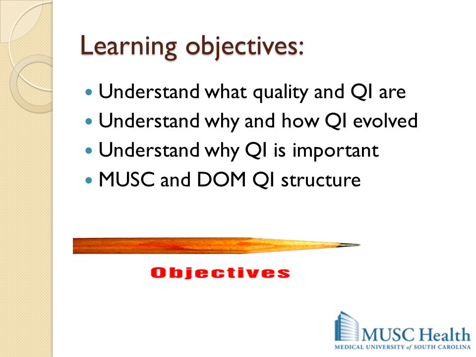 Learning objectives: Understand what quality and QI are