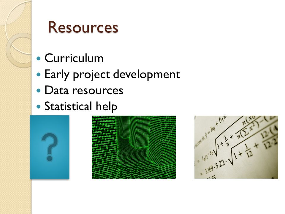 Resources Curriculum Early project development Data resources