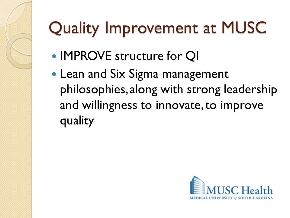 Quality Improvement at MUSC
