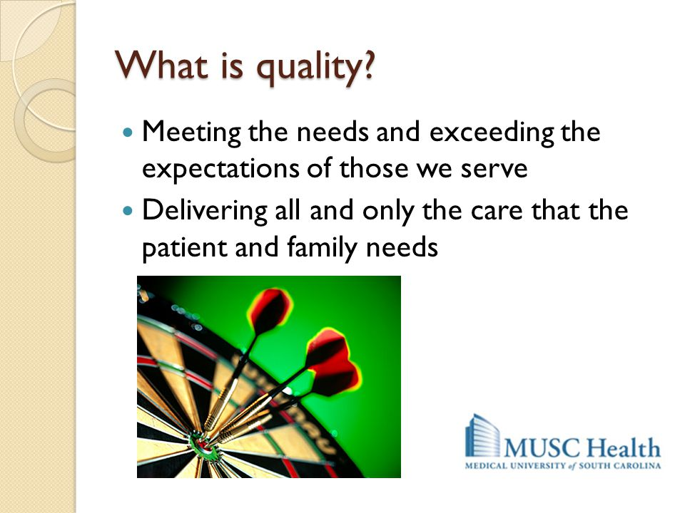 What is quality Meeting the needs and exceeding the expectations of those we serve.